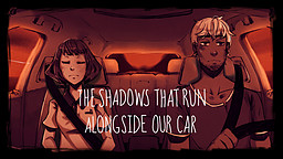 The Shadows That Run Alongside Our Car