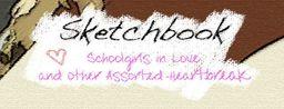 Sketchbook: Schoolgirls in Love and Other Assorted Heartbreak